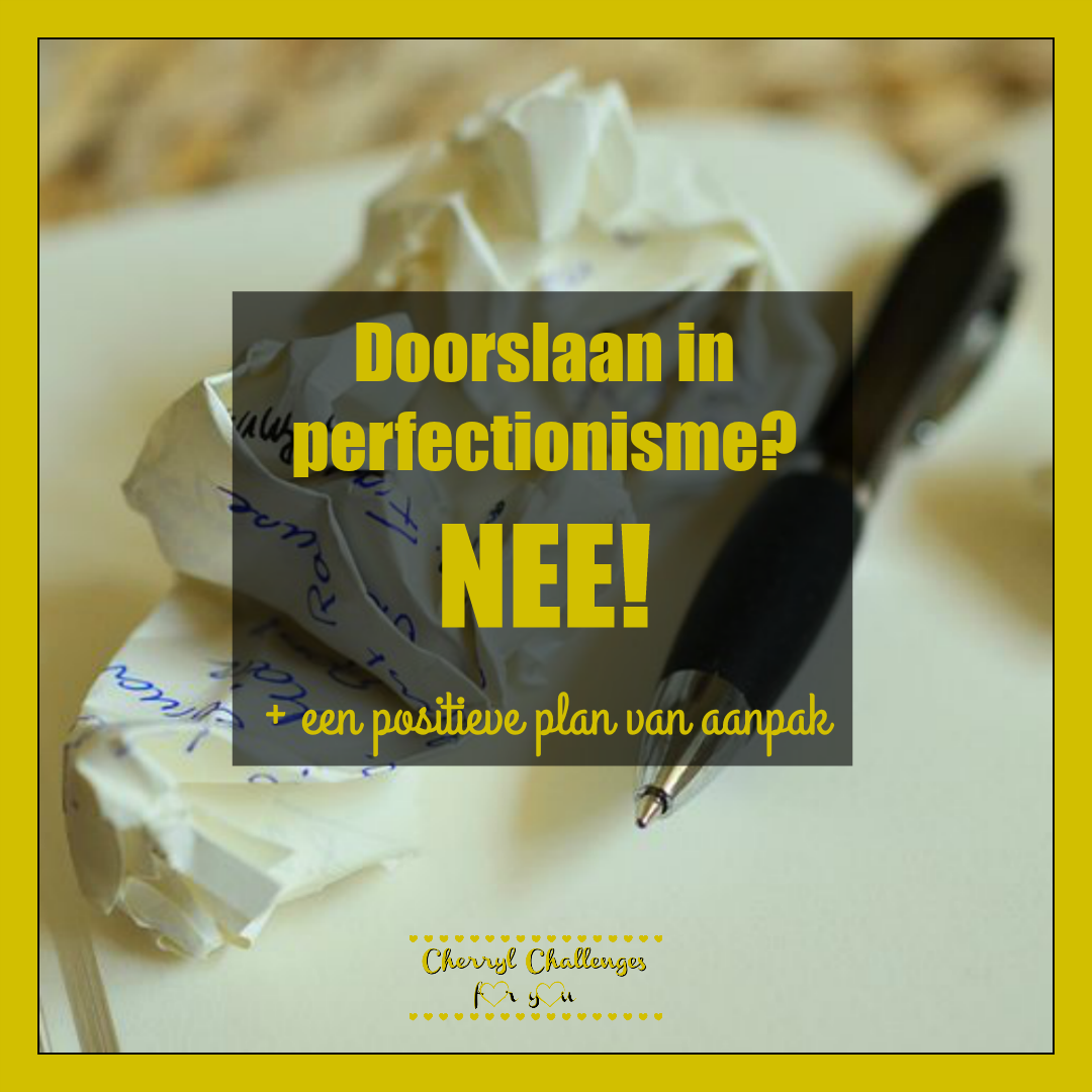 doorslaan in perfectionisme
